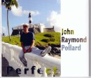 "John Raymond Pollard ""Perfect"" CD cover and website link."