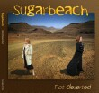 "Sugarbeach's ""Not Deserted"" CD cover and link to the Sugarbeach website."